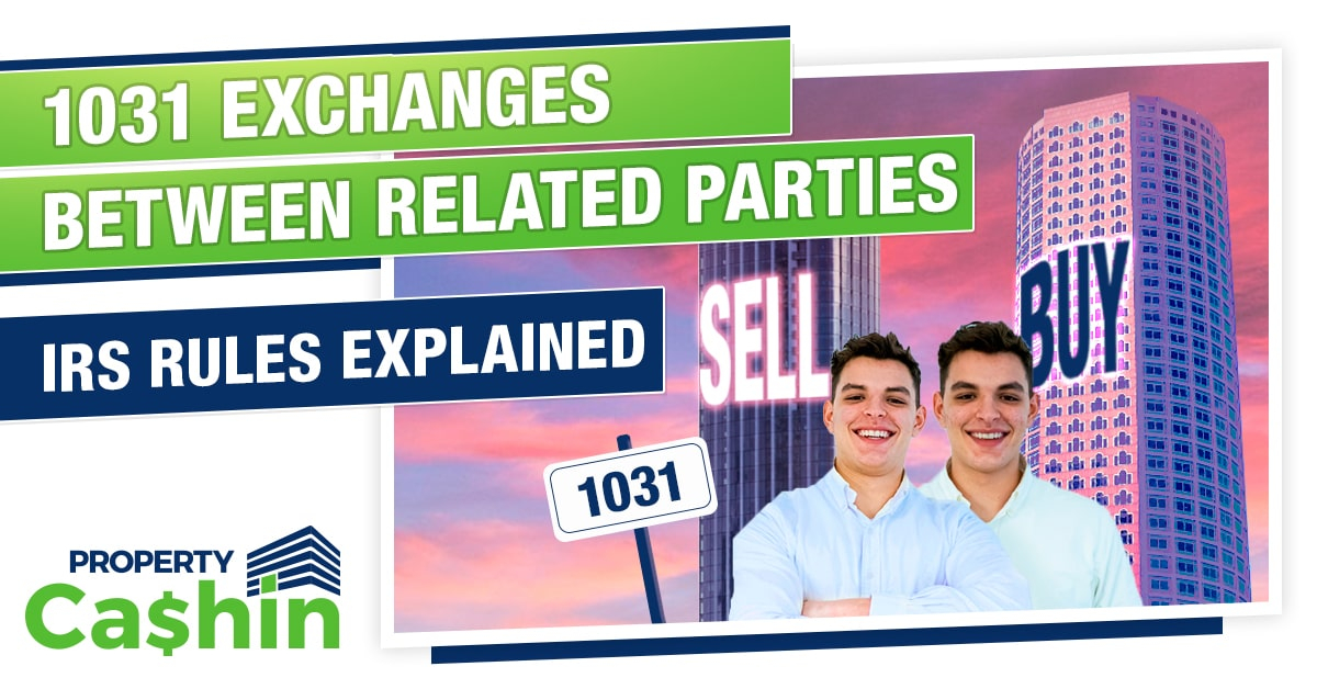 1031 Exchange Related Party Rules IRS